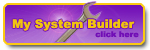 Click here to use our System Builder